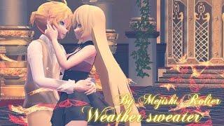 ◄MMD► ~ Len♥Neru ~Weather sweater║