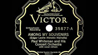 1928 HITS ARCHIVE: Among My Souvenirs - Paul Whiteman (J Fulton-C Gaylord-A Young, vocals)