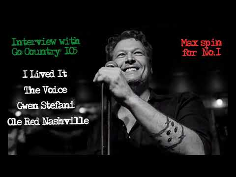 "Blake Shelton interviews w/ Go Country 105, talks how important ""I Lived It"" is, Gwen Stefani & more"