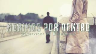 Atrevidos de Chihuahua - Morimos por Dentro (Lyric Video)