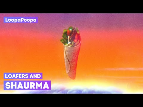 LoopaPoopa  - Loafers And Shaurma