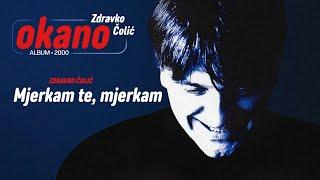 Zdravko Colic - Mjerkam te, mjerkam - (Audio 2000)