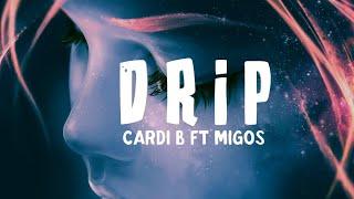 Cardi B - Drip (Lyrics) ft. Migos