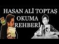 Hasan Ali TOPTAŞ | Okumaya Nereden Başlamalıyım? | Okuma Rehberi #1