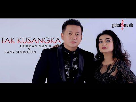 Dorman Manik & Rany Simbolon - Tak Kusangka (Official Music Video)