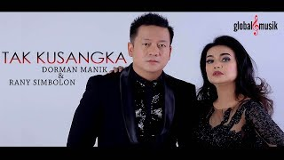 Dorman Manik & Rany Simbolon - Tak Kusangka (Official Music Video)