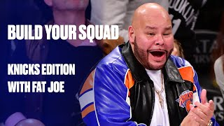 Build Your Squad: Fat Joe Needs More Money To Pick His All-Time Knicks Team