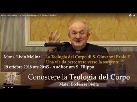 Mons. Livio Melina - La Teologia del Corpo di S. Giovanni Paolo II