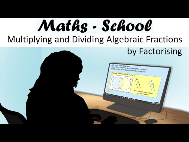 How to multiply and divide Algebraic Fractions by Factorising  : Maths - School GCSE Revision