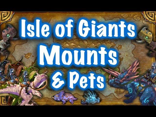 Jessiehealz Isle Of Giants Mounts Pets Guide World Of Warcraft Youtube