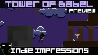 Indie Impressions - Tower of Babel (Preview Build)
