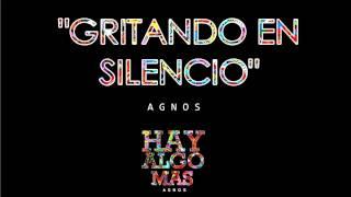 Agnos - Gritando en silencio | HAY ALGO MAS