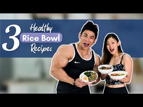 3 Healthy RICE BOWL Recipes (Cooking with the Boyfriend) | Joanna Soh
