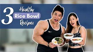 3 Healthy RICE BOWL Recipes (Weight Loss Plan)  Joanna Soh