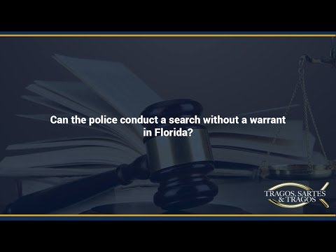 Can the police conduct a search without a warrant in Florida?