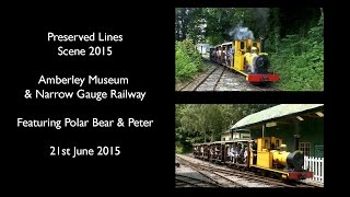 Amberley Museum & Heritage Centre featuring Peter & Polar Bear 21st June 2015