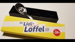 der LIDL Löffel -- Hot oder Flop ?