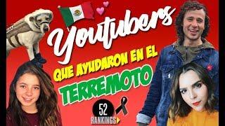 YOUTUBERS QUE HAN AYUDADO EN EL TEMBLOR DE MÉXICO
