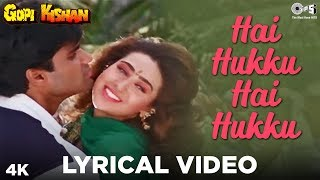 Hai Hukku Hai Hukku Hai Hai- Lyrical Video - Gopi Kishan | Kumar Sanu & Poornima |