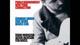 Pablo Bobrowicky - from New York Connection - No More No Less, One for Evans