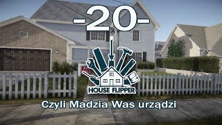 House Flipper, czyli Madzia Was urządzi #20