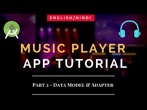 Music Player App Tutorial | Android | Part 2 | Model & Adapter