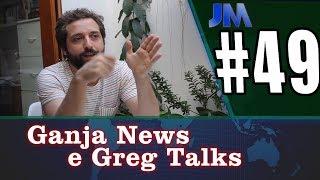 Ganja Talks e entrevista com Gregório Duvivier [Jornal da Maconha #49]