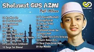 Sholawat Gus AZMI Full Album Terbaru 2018 Kumpulan Sholawat Terbaik dari Syubbanul Muslimin   YouTub