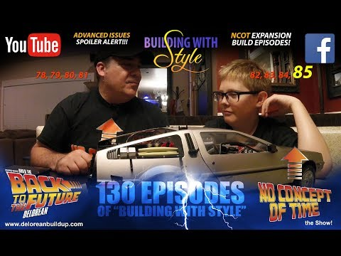 Episode 85 | COMING TOGETHER | Building with Style | Back to the Future | Build the DeLorean
