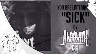 Animal - Sick - Instinct Out Now