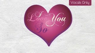 Maher Zain - I Love You So | Vocals Only (No Music)