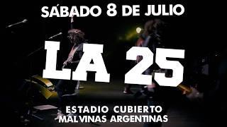 JUL 8 Sábado 8 de julio * La 25 en el Malvinas 2017 Video