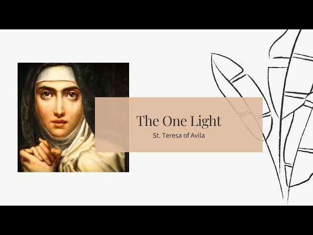 St. Teresa of Avila   The One Light