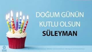 Doğum Günü Şarkıları - İyi ki Doğdun Süleyman