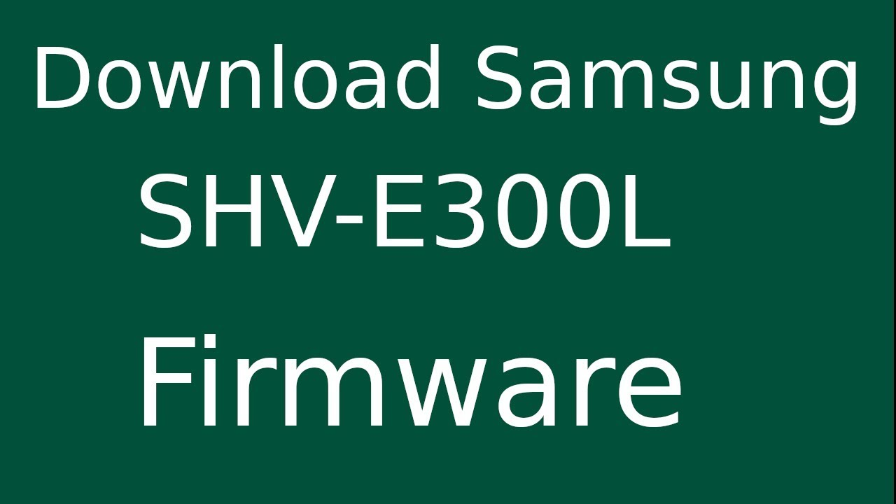 How To Download Samsung Galaxy S4 SHV-E300L Stock Firmware (Flash