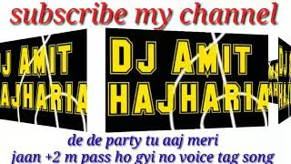 De de party tu aaj meri jaan +2 m pass ho gyi (hr old song)