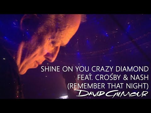 David Gilmour - Shine On You Crazy Diamond feat. Crosby & Nash (Remember That Night)