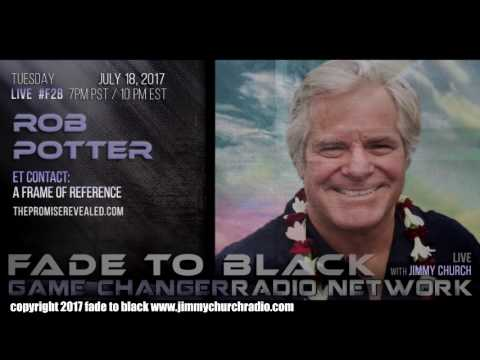 Ep. 690 FADE to BLACK Jimmy Church w/ Rob Potter : ET Contact, Valient Thor, Dr. Fred Bell : LIVE