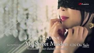 Mia REGINA - My Sweet Maiden