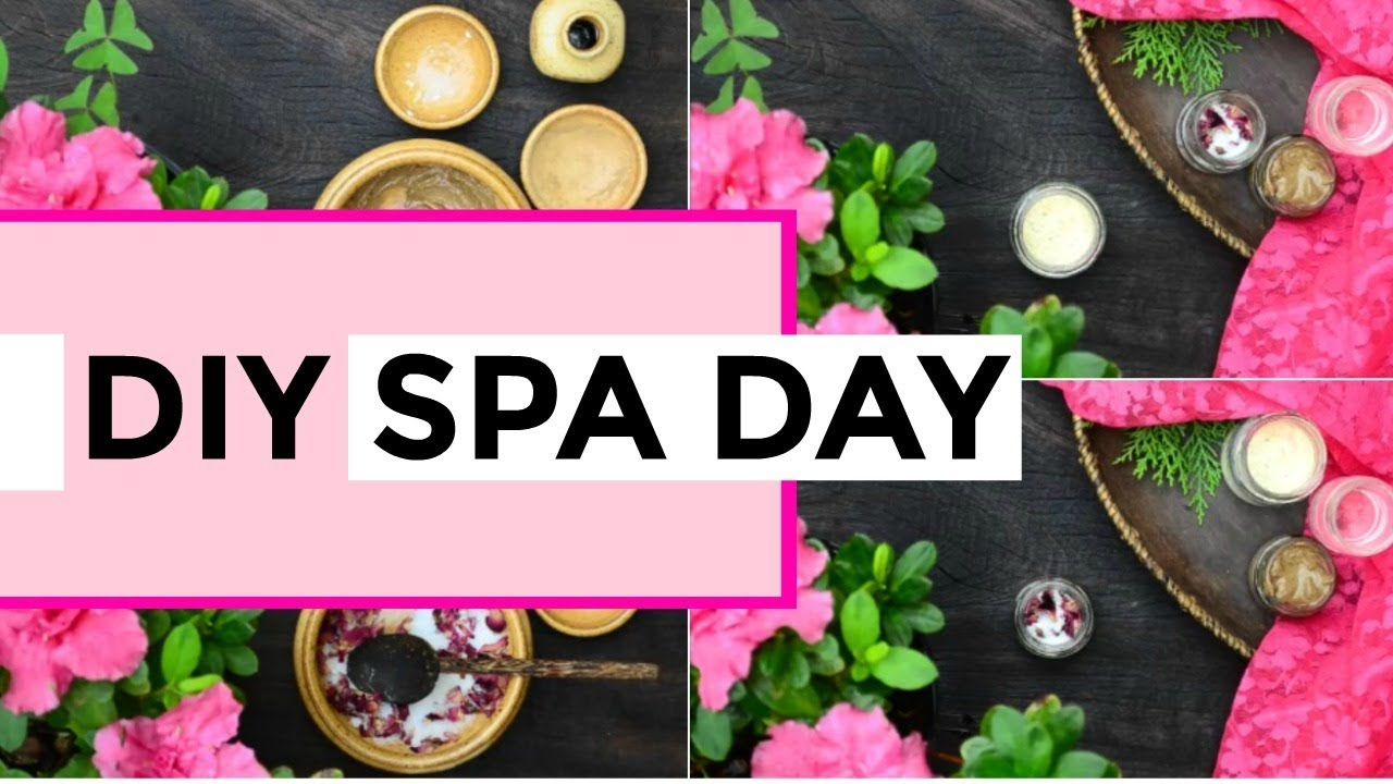 DIY Spa Day At Home Recipes - Pamper Yourself With 4 ...