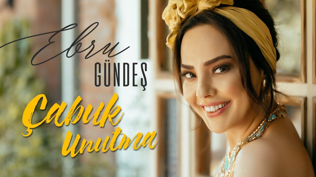 Download Ebru Gündeş - Çabuk Unutma (Video Klip)