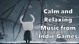 Calm and Relaxing Music From Indie Games