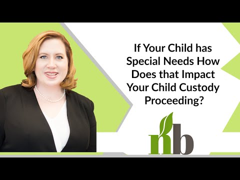 If Your Child has Special Needs How Does that Impact Your Child Custody Proceeding? | Huntsville AL