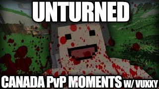 Unturned 3.0 Canada PvP Highlights w/ Vuxxy