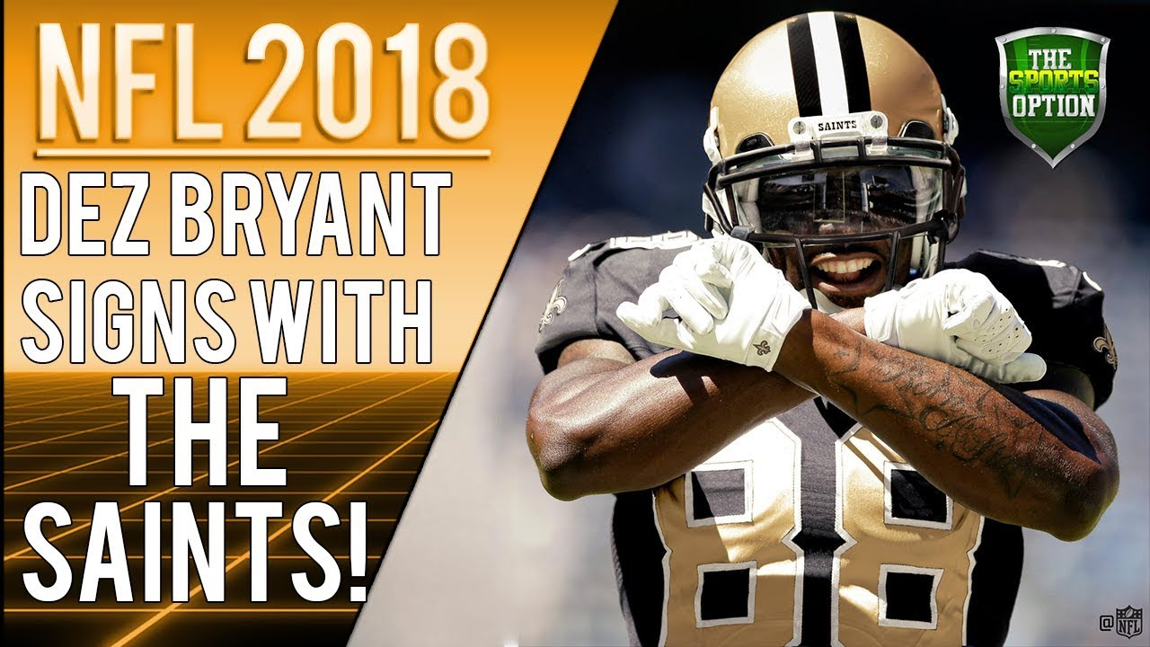 Nfl 2018 Dez Bryant Signs With The Saints News Daily
