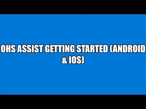 Getting Started with the OHS Assist Android & iOS App