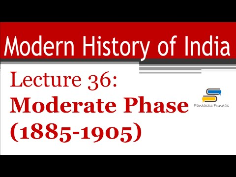 Lec 36 - Moderate Phase (1885-1905) with Fantastic Fundas | Modern History