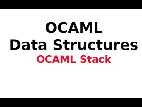 OCAML Data Structures 13/13: OCAML Stack