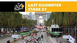 Last kilometer - Stage 21 - Tour de France 2018