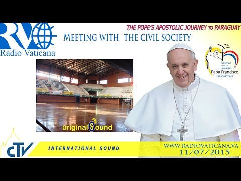 Pope Francis in Paraguay- Meeting with Representatives of Civil Society